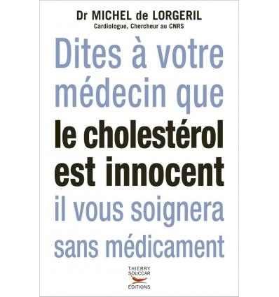 Dites à votre médecin que le cholestérol est innocent...
