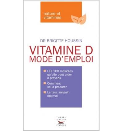 livres vitamine d mode d 39 emploi dr brigitte houssin nutrivi. Black Bedroom Furniture Sets. Home Design Ideas