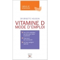 Vitamine D mode d'emploi