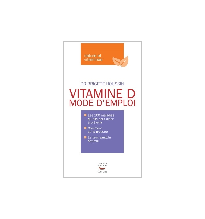 livres vitamine d mode d 39 emploi dr brigitte houssin nutrivi. Black Bedroom Furniture Sets. Home Design Ideas