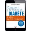 Comment j'ai vaincu le diabète sans médicaments