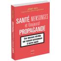 Santé, mensonges et (toujours) propagande - Ebook (Format EPUB)