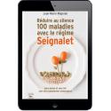 Réduire au silence 100 maladies avec le régime Seignalet - Ebook (Format EPUB)