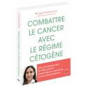Combattre le cancer avec le régime cétogène - Ebook (Format EPUB)