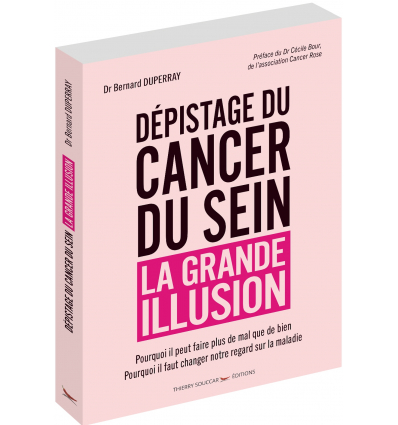 Depistage Du Cancer Du Sein La Grande Illusion