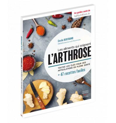 Les aliments qui soignent l'arthrose