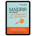 Maigrir de plaisir en charmant ses bactéries - Ebook (Format EPUB)