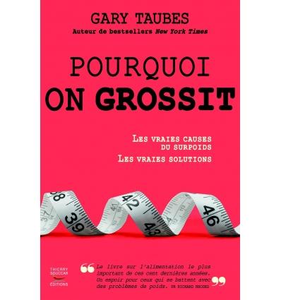 3e3a9dfe4d1 Livres - Pourquoi on grossit - Gary Taubes │ Nutrivi