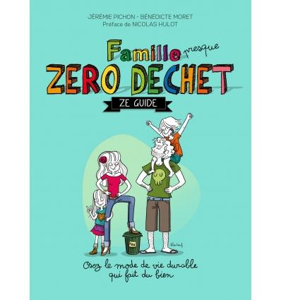 Famille (presque) Zéro Déchet - Ze Guide