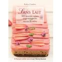 Sans lait, 101 recettes saines et gourmandes - Ebook (Format EPUB)